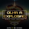 Olha a Explosão (Remix Trap Edition) [feat. Asiphi] - Single, Mc Kevinho