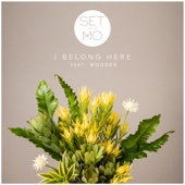 I Belong Here (feat. Woodes) - Set Mo