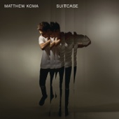 Suitcase - Matthew Koma