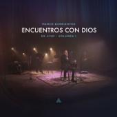 Encuentros Con Dios, Vol. 1 (En Vivo) [feat. Yvonne Muñoz] - Marco Barrientos