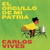 El Orgullo de Mi Patria - Carlos Vives