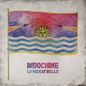 Indochine - La vie est belle artwork
