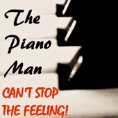 The Piano Man - Can't Stop the Feeling!  artwork
