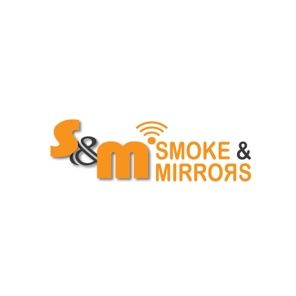 The Smoke and Mirrors Podcast