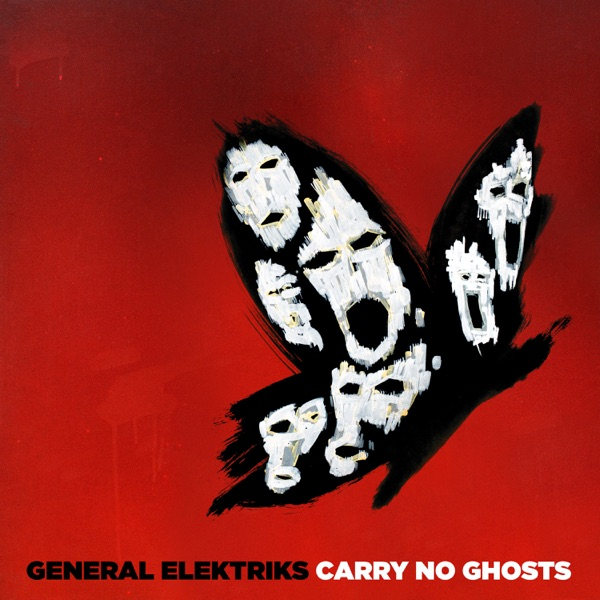 Carry No Ghosts (by General Elektriks)