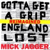 Gotta Get a Grip / England Lost (Reimagined) - EP, Mick Jagger