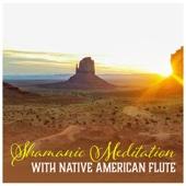 Shamanic Meditation with Native American Flute