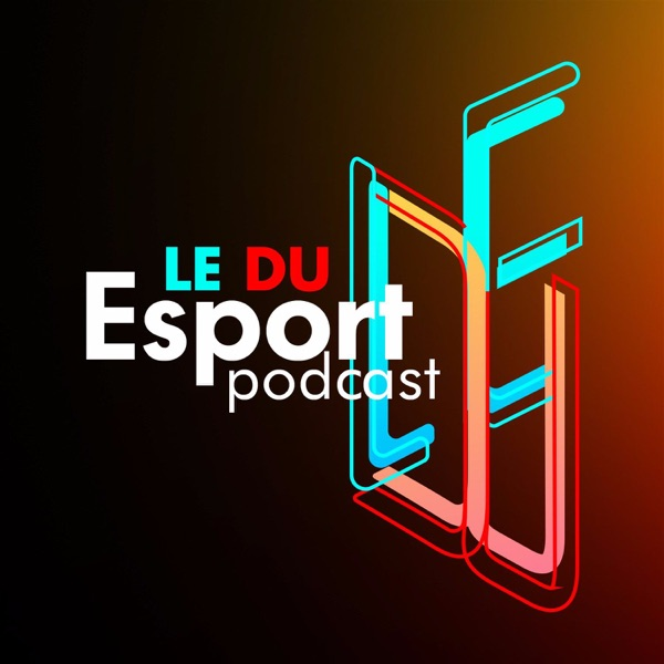 Le du eSport #Podcast