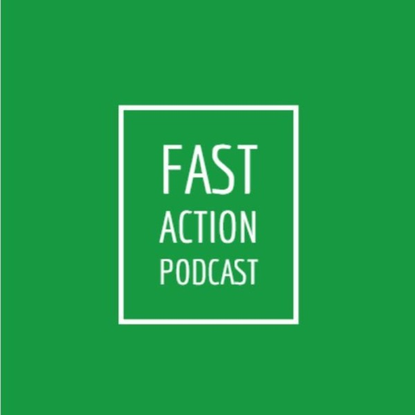 Fast Action Podcast