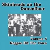 Skinheads on the Dancefloor, Vol. 8 - Reggae Hit the Town