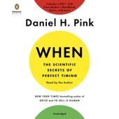 Daniel H. Pink - When: The Scientific Secrets of Perfect Timing (Unabridged)  artwork