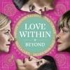 Love Within: Beyond, Tina Turner, Regula Curti, Dechen Shak-Dagsay & Sawani Shende-Sathaye
