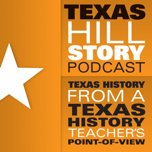 The Texas Hillstory Podcast