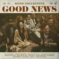 Good News, Rend Collective