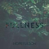 Fullness - Hopefulson