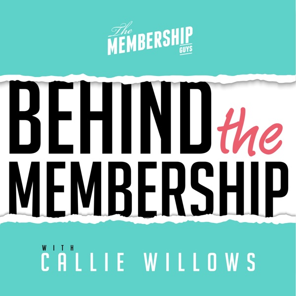 Behind The Membership - Real Conversations with Membership Site Owners