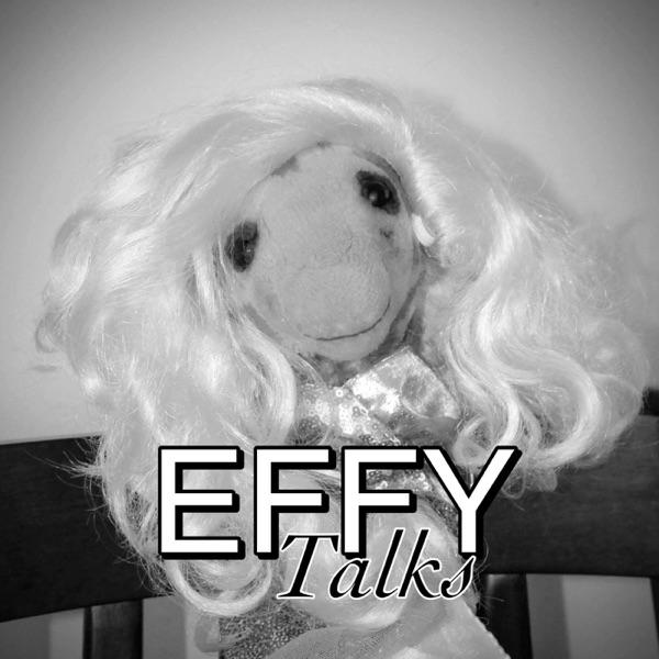 Effy Talks