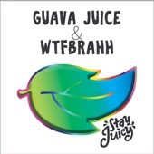Stay Juicy - Guava Juice & Wtfbrahh