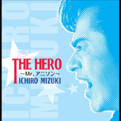 The Hero -Mr.Anison-
