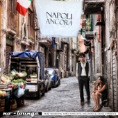 Napoli ancora (More Traditional Naples Songs in Nu-Jazz, Bossa & Chill-Out Experience)