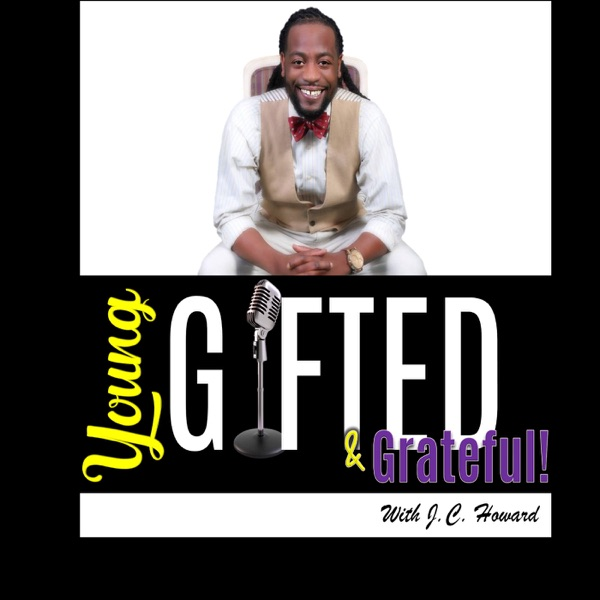 YOUNG, GIFTED & GRATEFUL!