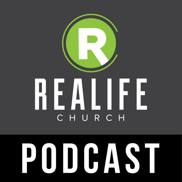 Realife Church Podcast