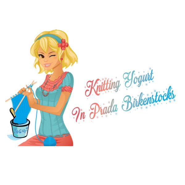 Knitting Yogurt in Prada Birkenstocks