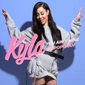 Kyla - You Ain't Mine (feat. Popcaan) artwork