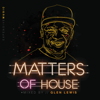 Matters of House - Glen Lewis