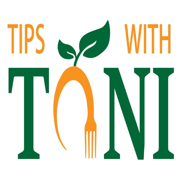 Tips With Toni: Nutrition, Lifestyle and Diet Info