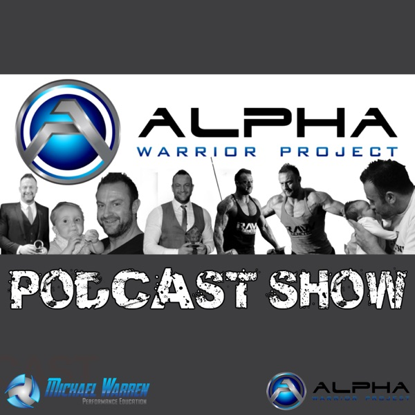 Alpha Warrior Project Podcast