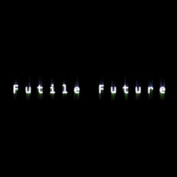 Futile Future