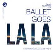David Plumpton - Ballet Goes La La: Inspirational Ballet Class Music  artwork