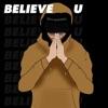 Believe U