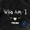 Who Am I - TRCNG
