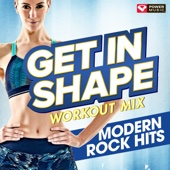 Get In Shape Workout Mix - Modern Rock Hits (60 Min. Non-Stop Workout Mix 130 to 137 BPM)