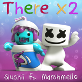 There X2 (feat. Marshmello)