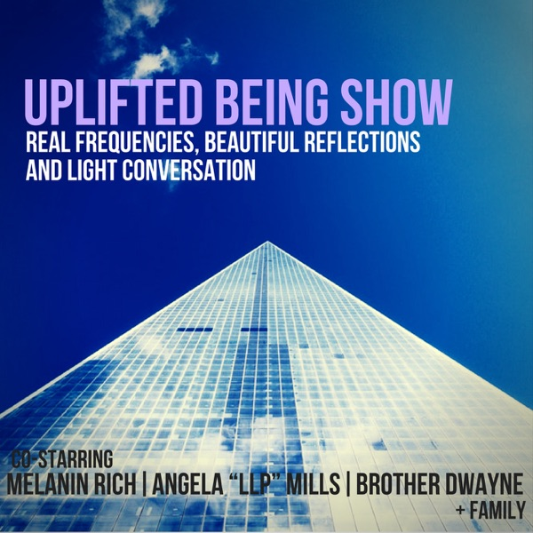Uplifted Being Podcast