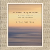 Oprah Winfrey - The Wisdom of Sundays: Life-Changing Insights from Super Soul Conversations (Unabridged)  artwork