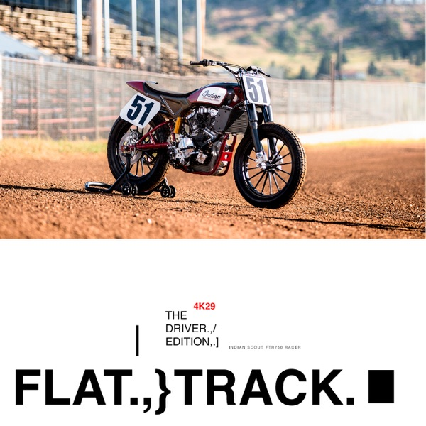 FLAT TRACK 4K29