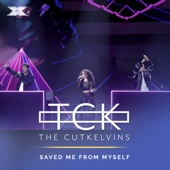 The Cutkelvins - Saved Me From Myself (X Factor Recording) artwork