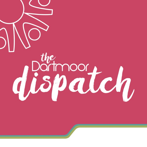 Dartmoor Dispatch Teaching & Learning Podcast