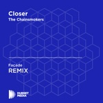 Closer (Façade Unofficial Remix) [The Chainsmokers] - Single