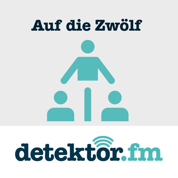 Auf die Zwölf – Der Konflikt- und Streit-Podcast – detektor.fm
