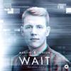 Martin Jensen - Wait (feat. Loote)