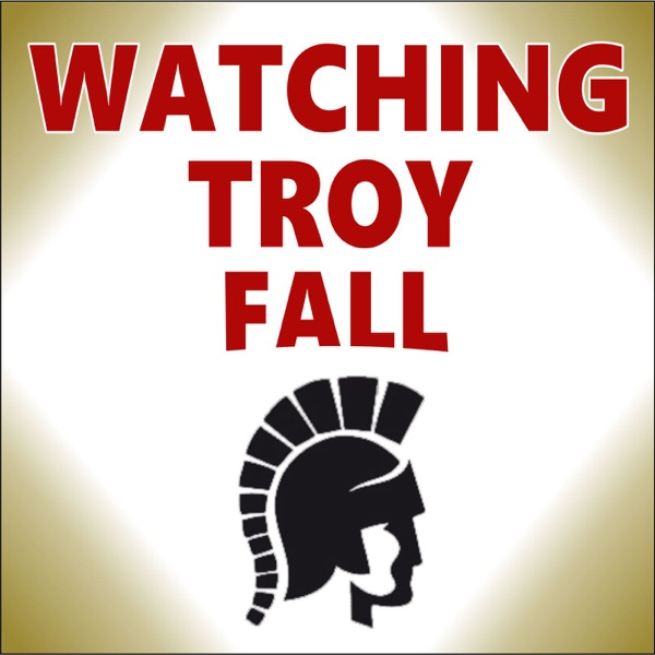 WATCHING TROY FALL: THE PODCAST