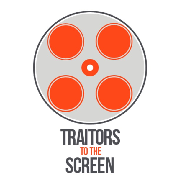 Traitors to the screen