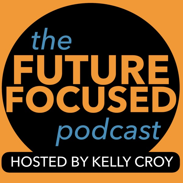 Future Focused Podcast