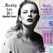 Ready For It BloodPop Remix Taylor Swift