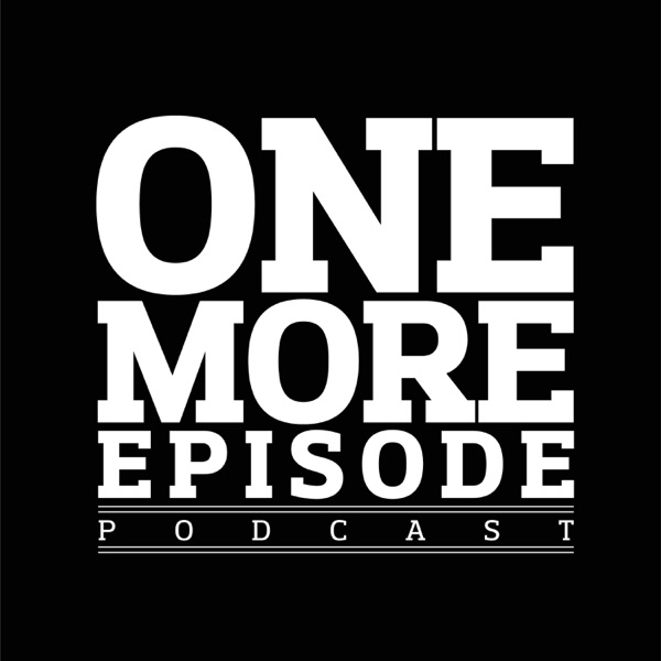 One More Episode Podcast